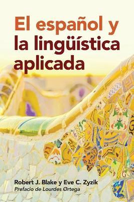 El espanol y la linguistica aplicada by Robert J. Blake