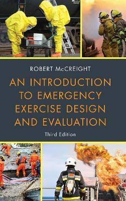 An An Introduction to Emergency Exercise Design and Evaluation by Robert McCreight