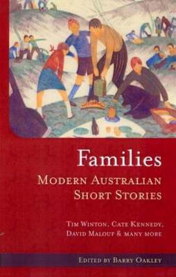 Families: Modern Australian Short Stories by Barry Oakley