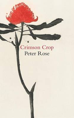 Crimson Crop by Peter Rose