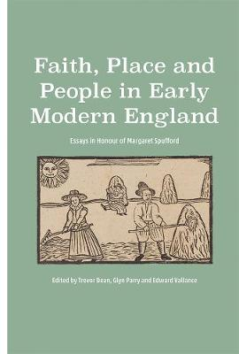 Faith, Place and People in Early Modern England by Trevor Dean