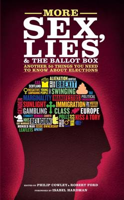 More Sex, Lies and the Ballot Box by Isabel Hardman