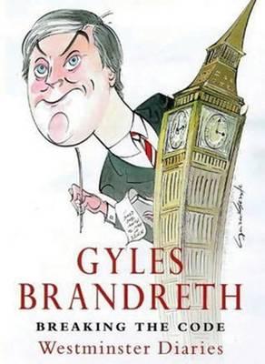 Breaking the Code: Westminster Diaries 1992-1997 by Gyles Brandreth