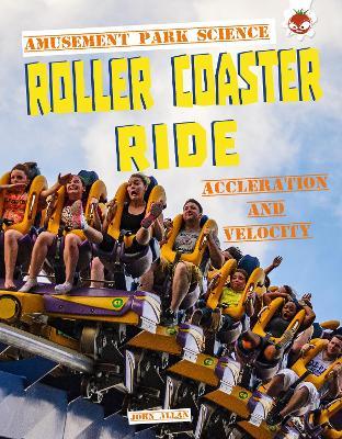 Roller Coaster Ride: Amusement Park Science by John Allan