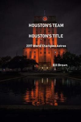 Houston's Team Houston's Title by Bill Brown