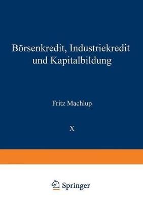 B rsenkredit, Industriekredit Und Kapitalbildung by Professor Fritz Machlup