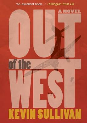Out of the West by Kevin Sullivan