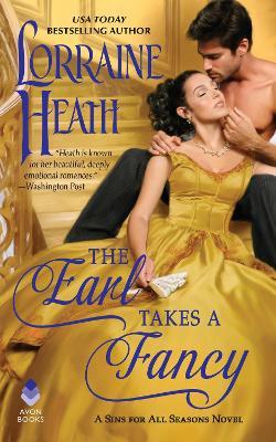 The Earl Takes a Fancy: A Sins for All Seasons Novel by Lorraine Heath