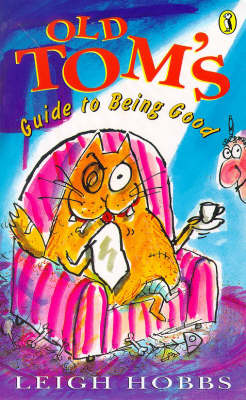 Old Tom's Guide to Being Good by Leigh Hobbs
