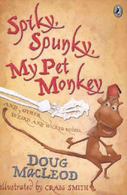 Spiky, Spunky, My Pet Monkey by Doug MacLeod