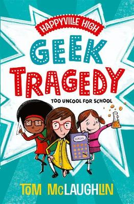 Happyville High: Geek Tragedy by Tom Mclaughlin