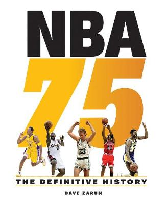 NBA 75: The Definitive History by Dave Zarum
