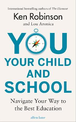 You, Your Child and School by Sir Ken Robinson