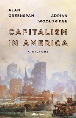 Capitalism in America: A History by Alan Greenspan