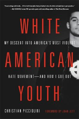 White American Youth by Christian Picciolini