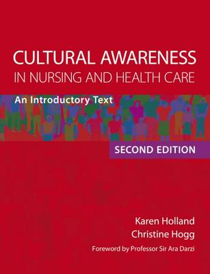 Cultural Awareness in Nursing and Health Care by Professor Karen Holland
