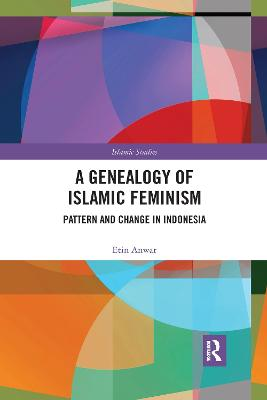 A A Genealogy of Islamic Feminism: Pattern and Change in Indonesia by Etin Anwar
