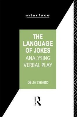 The Language of Jokes by Delia Chiaro