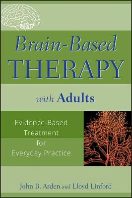 Brain-Based Therapy with Adults by John B. Arden