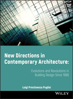 New Directions in Contemporary Architecture -     Evolutions and Revolutions in Building Design     Since 1988 book