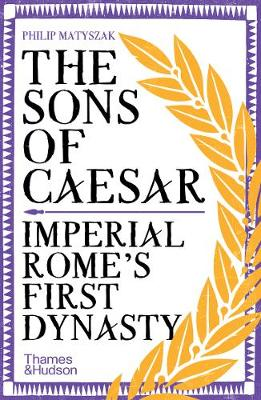 The Sons of Caesar: Imperial Rome's First Dynasty book