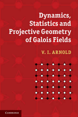 Dynamics, Statistics and Projective Geometry of Galois Fields book