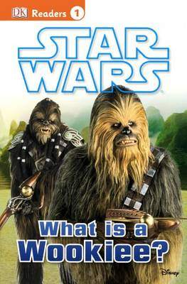Star Wars: What Is a Wookiee? book