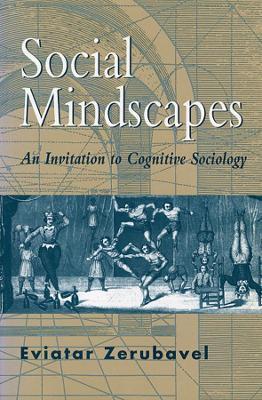 Social Mindscapes by Eviatar Zerubavel