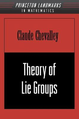Theory of Lie Groups (PMS-8), Volume 8 by Claude Chevalley