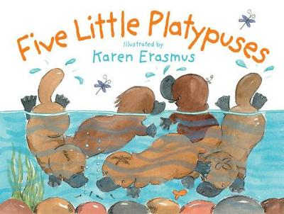 Five Little Platypuses by Karen Erasmus
