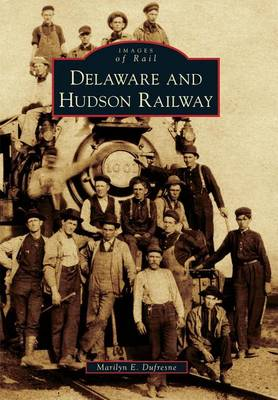 Delaware and Hudson Railway by Marilyn E DuFresne