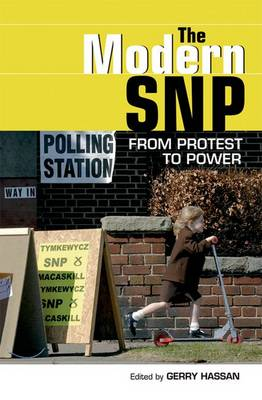 The Modern SNP by Gerry Hassan
