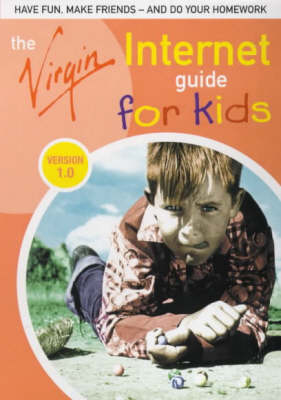 The Virgin Internet Guide for Kids: Version 1.0 by Davey Winder
