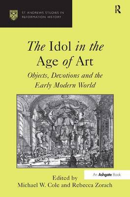 Idol in the Age of Art by Michael W. Cole