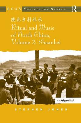 Ritual and Music of North China Shaanbei Volume 2 by Stephen Jones
