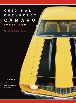 Original Chevrolet Camaro 1967-1969: The Restoration Guide book