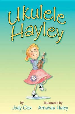 Ukulele Hayley by Judy Cox