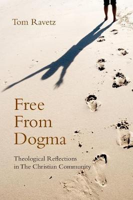 Free from Dogma by Tom Ravetz