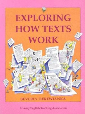 Exploring How Texts Work by Beverly Derewianka