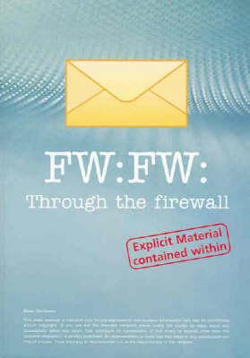 FW: FW - Through the Firewall by Matt Hall