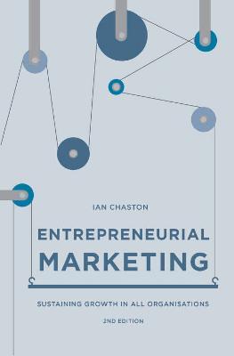 Entrepreneurial Marketing by Ian Chaston