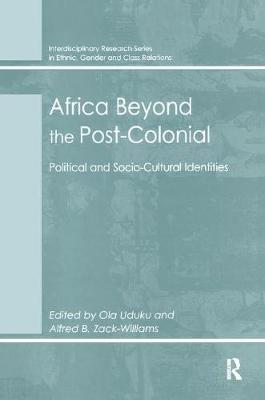 Africa Beyond the Post-Colonial by Alfred B. Zack-Williams