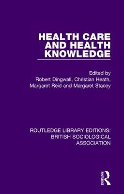 Health Care and Health Knowledge by Robert Dingwall