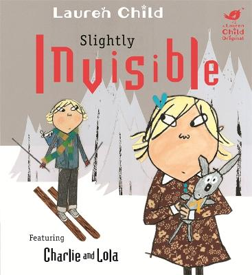 Charlie and Lola: Slightly Invisible book