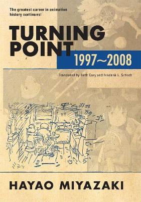 Turning Point: 1997-2008 (hardcover) by Hayao Miyazaki
