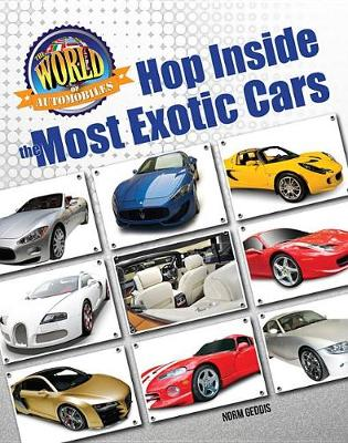 The World of Automobiles: Hop Inside the Most Exotic Cars by Norm Geddis