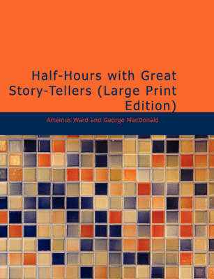 Half-Hours with Great Story-Tellers by Artemus Ward