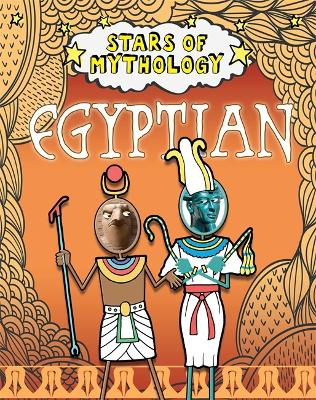 Stars of Mythology: Egyptian by Nancy Dickmann