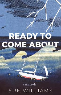 Ready to Come About by Sue Williams