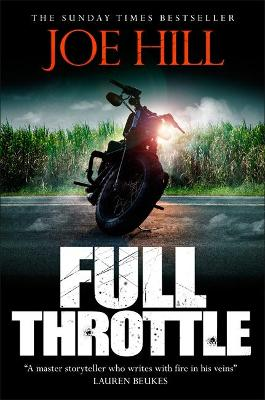 Full Throttle: Contains IN THE TALL GRASS, now on Netflix! by Joe Hill